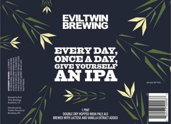 Evil Twin Everyday, Once a day, Give Yourself an IPA
